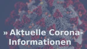 Aktuelle Informationen zum Coronavirus
